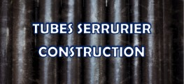 TUBES SERRURIER CONSTRUCTION